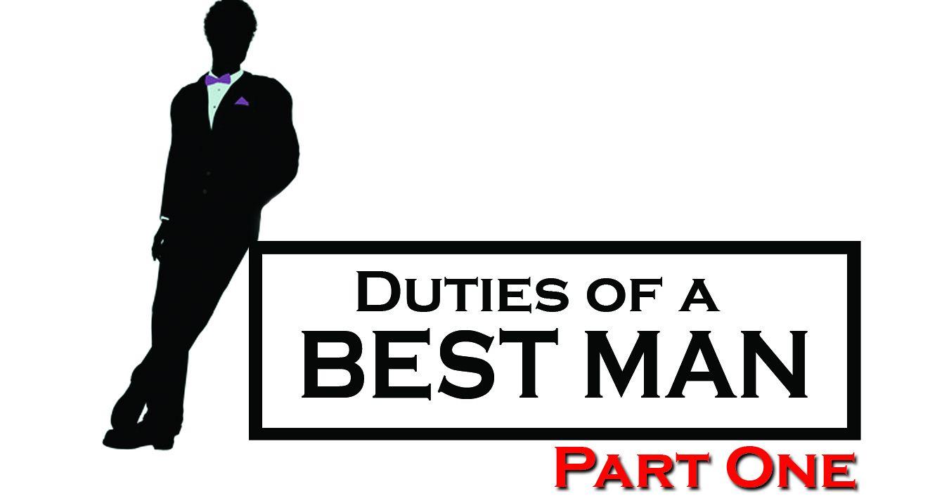 Duties of a Best Man: Part One