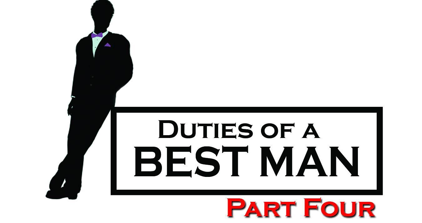 Duties of a Best Man: Part Four
