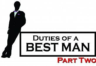 Duties of a Best Man: Part Two